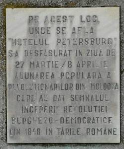 Memorial plaque in Iaşi: On this place -  where the Petersburg Hotel lay - on the day of March 27th / April 8th the popular gathering of the revolutionaries from Moldavia that gave the signal for the beginning of the Bourgeois Democratic Revolution from 1848 in the Romanian Principalities took place